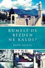 """RUMELİ'DE BİZDEN NE KALDI?"" - Hasip SAYGILI"